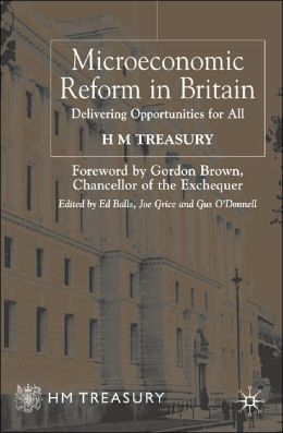 Microeconomic Reform in Britain: Delivering Enterprise and Fairness