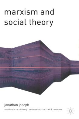 Marxism and Social Theory (Traditions in Social Theory Series)