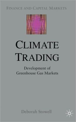 Climate Trading: Development of Greenhouse Gas Markets (Finance and Capital Markets Series)