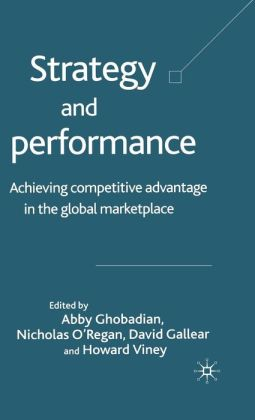 Strategy and Performance: Achieving Competitive Advantage in the Global Marketplace