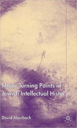 Turning Points in Jewish Intellectual History