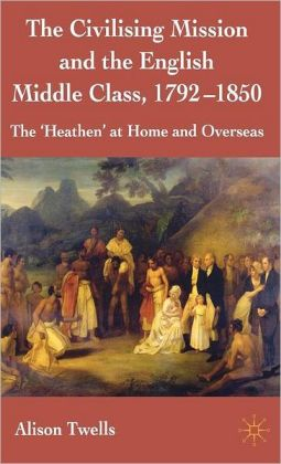 Civilizing Mission and the English Middle Class,1792-1857