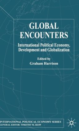 Global Encounters: International Political Economy, Development and Globalization (International Political Economy Series)