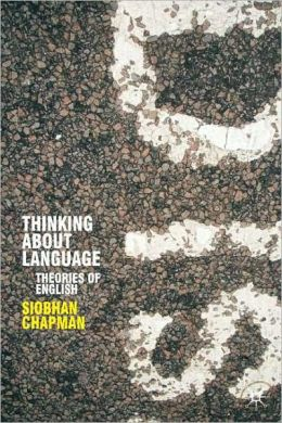 Thinking about Language: Theories of English (Perspectives on the English Language Series)