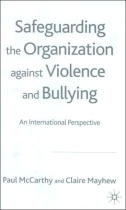 Safeguarding The Organization Against Violence And Bullying