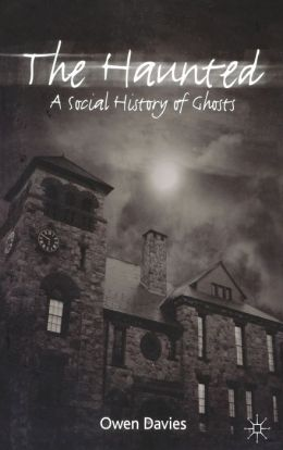 Haunted: A Social History of Ghosts