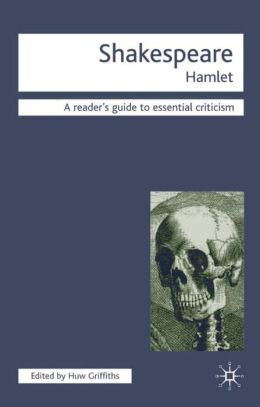 Shakespeare: Hamlet (Readers' Guides to Essential Criticism Series)