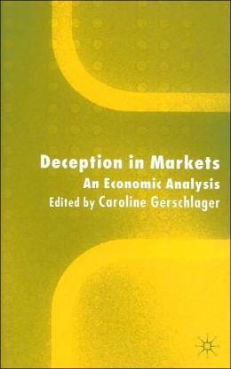 Deception in Markets: An Economic Analysis