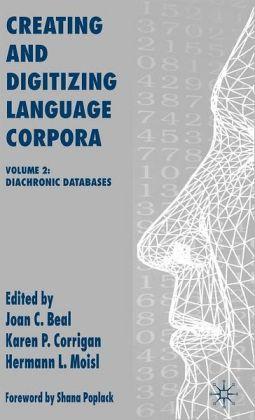Creating and Digitizing Language Corpora: Volume 2: Diachronic Databases