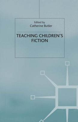 Teaching Children's Fiction (Teaching the New English Series)