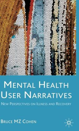 Narratives of Mental Health: New Perspectives on Illness and Recovery
