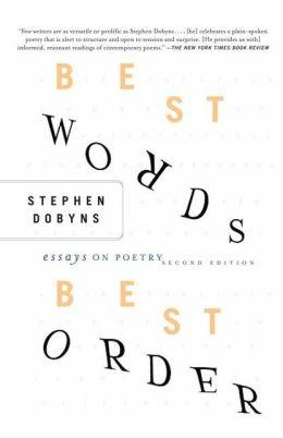 Best Words, Best Order: Essays on Poetry
