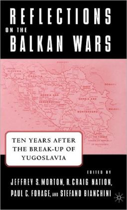 Reflections on the Balkan Wars: Ten Years After the Break-up of Yugoslavia