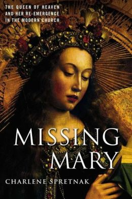 Missing Mary: The Queen of Heaven and the Re-Emergence in the Modern Church