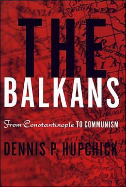 Balkans: From Constantinople to Communism