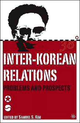 Inter-Korean Relations: Problems and Prospects