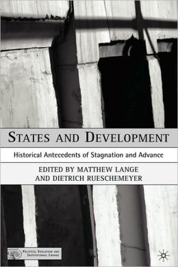 States and Development: Historical Antecedents of Stagnation and Advance (Political Evolution and Institutional Change Series)