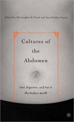 Cultures of the Abdomen: Diet, Digestion, and Fat in the Modern World