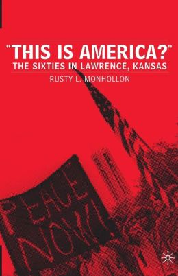 This Is America?: The Sixties in Lawrence, Kansas