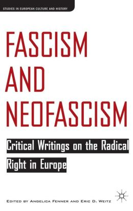 Fascism and Neofascism: Critical Writings on the Radical Right in Europe (Studies in European Culture and History Series)