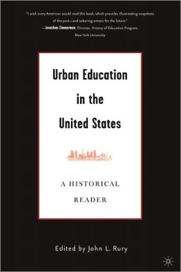 Urban Education in the United States: A Historical Reader