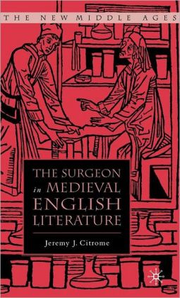 Surgeon in Medieval English Literature (New Middle Ages Series)