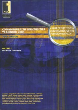 Commonwealth Universities Yearbook 2005: A Directory to the Universities of the Commonwealth and the Handbook of Their Association (2 Volume Set)