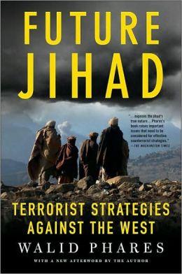 Future Jihad: Terrorist Strategies Against the West