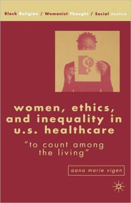 Women, Ethics, And Inequality In U.S. Healthcare