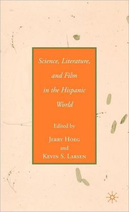 Science, Literature, and Film in the Hispanic World