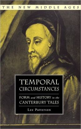 Temporal Circumstances: Form and History in the Canterbury Tales (The New Middle Ages Series)