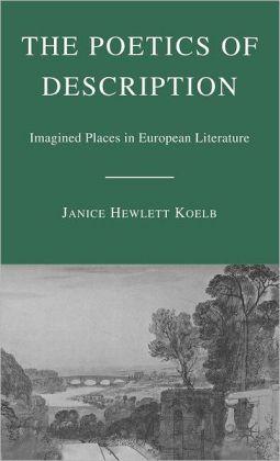 Poetics of Description: Imagined Places in European Literature