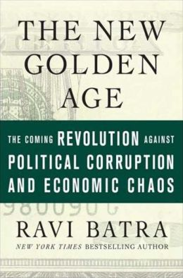 New Golden Age: The Coming Revolution Against Political Corruption and Economic Chaos