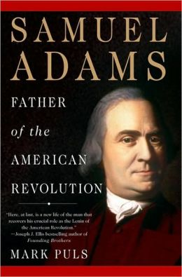 Samuel Adams: Father of the American Revolution