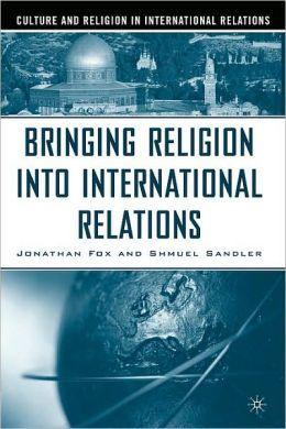 Bringing Religion Into International Relations
