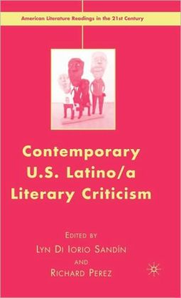 Contemporary U. S. Latino a Literary Criticism