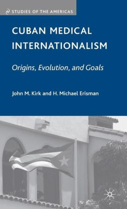 Cuban Medical Internationalism: Origins, Evolution, and Goals