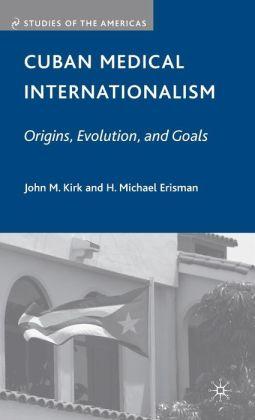 Cuban Medical Internationalism: Origins, Evolution, and Goals