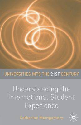 Understanding the International Student Experience: Preparing for Life in a Global Community