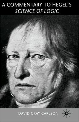 A Commentary On Hegel's Science Of Logic