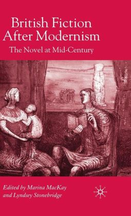British Fiction after Modernism: The Novel at Mid-Century