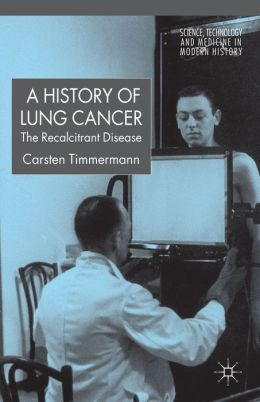 A History of Lung Cancer: The Recalcitrant Disease