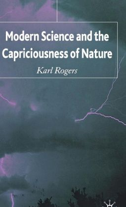 Modern Science and the Capriciousness of Nature