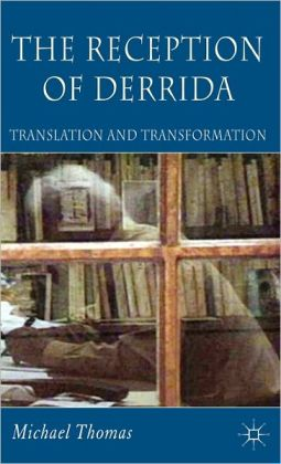 Reception of Derrida: Translation and Transformation