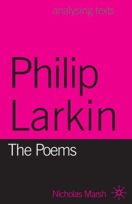 Philip Larkin: The Poems