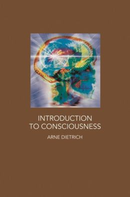 Introduction to Consciousness: Neuroscience, Cognitive Science, and Philosophy