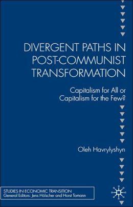Divergent Paths In Post-Communist Transformation