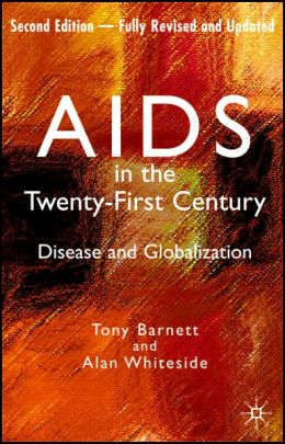 AIDS in the Twenty-First Century: Disease and Globalization