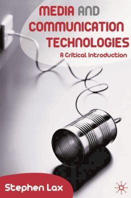 Media and Communications Technologies: A Critical Introduction