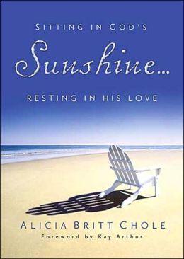 Sitting in God's Sunshine... Resting in His Love